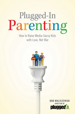 Plugged-In Parenting (eBook)