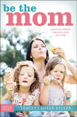 Be the Mom (eBook)