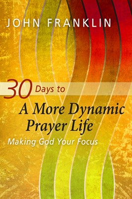 30 Days to a More Dynamic Prayer Life (eBook)