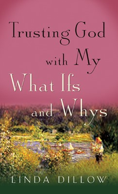 Trusting God with My What Ifs and Whys (eBook)