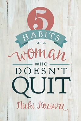 5 Habits of a Woman Who Doesn't Quit (eBook)
