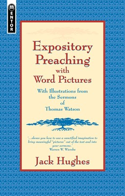 EXPOSITORY PREACHING WITH WORD PICTURES