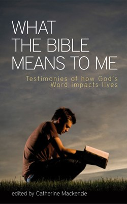 WHAT THE BIBLE MEANS TO ME