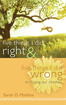 Five Things I Did Right & Five Things I Did Wrong In Raising Our Children (eBook)