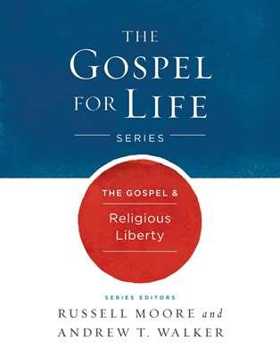 The Gospel & Religious Liberty (eBook)
