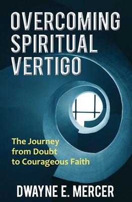 Overcoming Spiritual Vertigo (eBook)