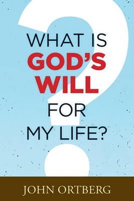 What Is God's Will for My Life? (eBook)