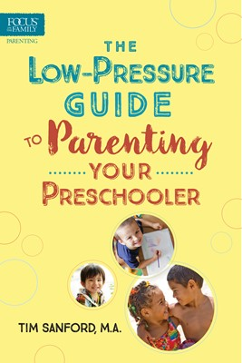 The Low-Pressure Guide to Parenting Your Preschooler (eBook)