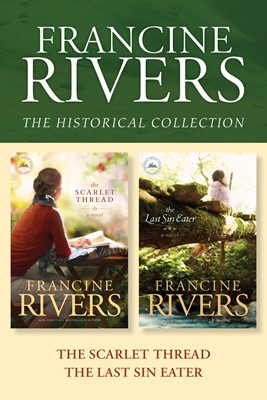 The Francine Rivers Historical Collection: The Scarlet Thread / The Last Sin Eater (eBook)