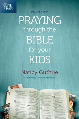 The One Year Praying through the Bible for Your Kids (eBook)