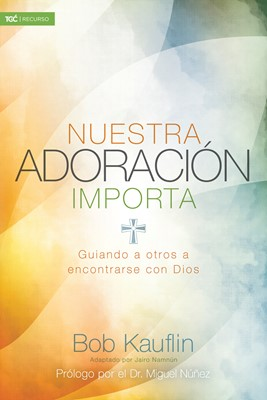 Nuestra adoración importa (eBook)
