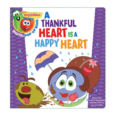 VeggieTales: A Thankful Heart Is a Happy Heart, a Digital Pop-Up Book (eBook)