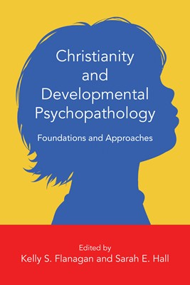 Christianity and Developmental Psychopathology (Digital delivered electronically)