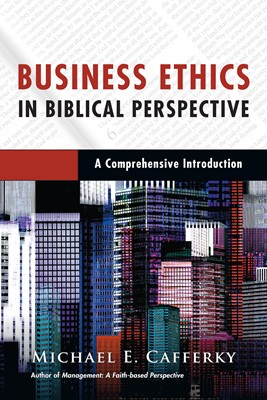 Business Ethics in Biblical Perspective (Digital delivered electronically)