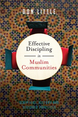 Effective Discipling in Muslim Communities (Digital delivered electronically)