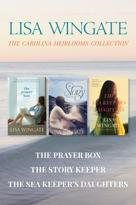 The Carolina Heirlooms Collection: The Prayer Box / The Story Keeper / The Sea Keeper's Daughters (eBook)