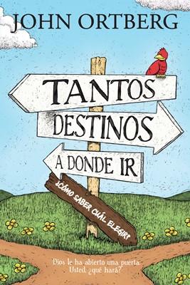 Tantos destinos a donde ir . . . ¿cómo saber cuál elegir? (eBook)