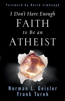 I Don't Have Enough Faith to Be an Atheist (Foreword by David Limbaugh) (eBook)