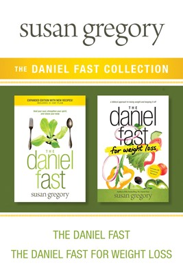 The Daniel Fast Collection: The Daniel Fast / The Daniel Fast for Weight Loss (eBook)