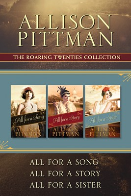 The Roaring Twenties Collection: All for a Song / All for a Story / All for a Sister (eBook)