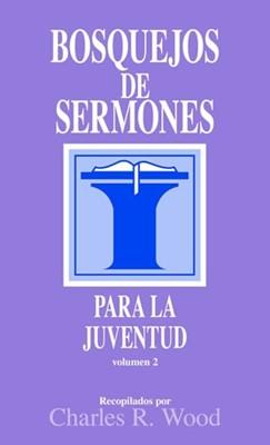 Bosquejos de sermones: Juventud #2