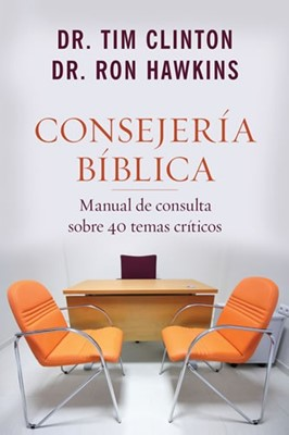 Consejería bíblica: Manual de consulta sobre 40 temas críticos