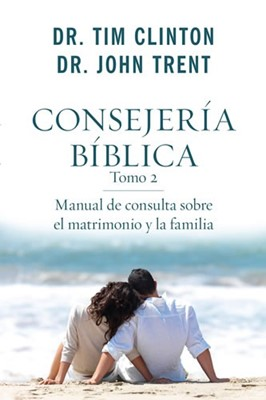 Consejería bíblica tomo 2: Manual de consulta sobre el matrimonio y la familia