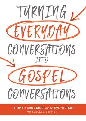 Turning Everyday Conversations into Gospel Conversations (eBook)