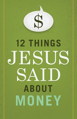 12 Things Jesus Said about Money (eBook)