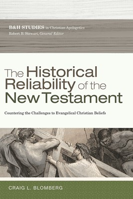 The Historical Reliability of the New Testament (eBook)