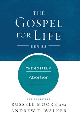 The Gospel & Abortion (eBook)