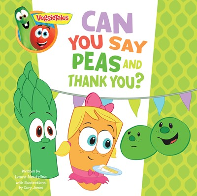 VeggieTales: Can You Say Peas and Thank You?, a Digital Pop-Up Book (eBook)