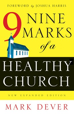 Nine Marks of a Healthy Church (New Expanded Edition) (eBook)