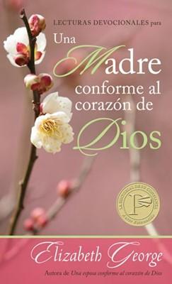Lecturas devocionales para una madre conforme al corazón de Dios