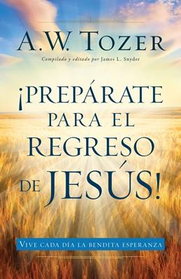 Prepárate para el regreso de Jesús