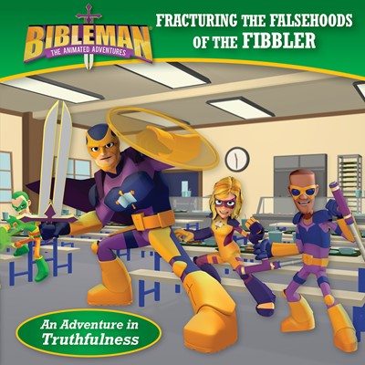 Fracturing the Falsehoods of the Fibbler (An Adventure in Truthfulness) (eBook)