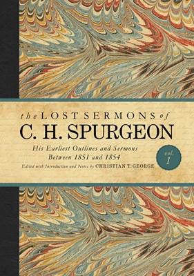 The Lost Sermons of C. H. Spurgeon Volume I (eBook)