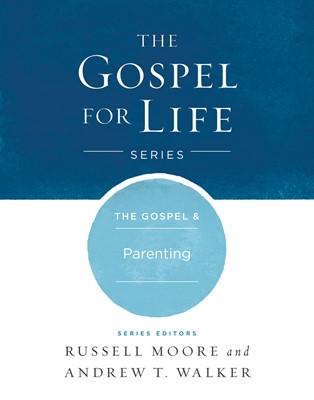 The Gospel & Parenting (eBook)