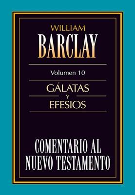 Comentario al Nuevo Testamento Vol. 10 - Gálatas y Efesios