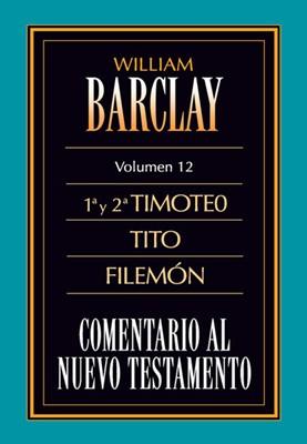 Comentario al Nuevo Testamento Vol. 12 - 1 y 2 Tim., Tito, Fil.