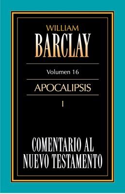 Comentario al Nuevo Testamento Vol. 16 - Apocalipsis I