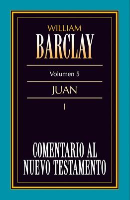 Comentario al Nuevo Testamento Vol. 5 - Juan I