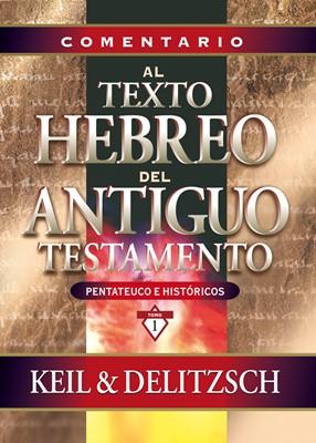 Comentario al texto hebreo del Antiguo Testamento, Vol. 1 - Pentateuco e Históricos