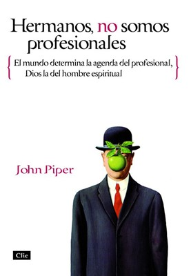 Hermanos no somos profesionales. El mundo determina la agenda del profesional, Dios la del hombre espiritual