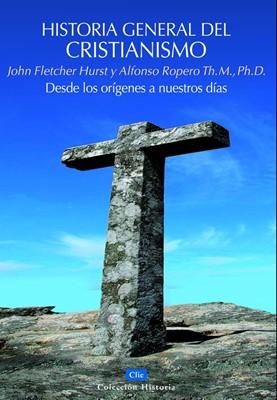 Historia General del Cristianismo. Desde los orígenes a nuestros días