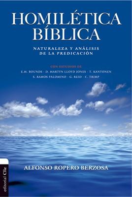 Homilética Bíblica. Naturaleza y análisis de la predicación