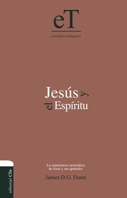 Jesús y el Espíritu. La experiencia carismática de Jesús y sus Apóstoles