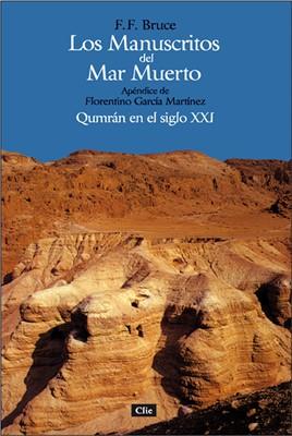 Los manuscritos del Mar Muerto. Qumrán en el siglo XXI.