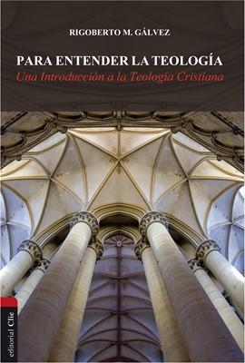 Para entender la teología.  Una introducción a la teología cristiana