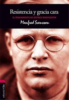 Pensamiento de D. Bonhoeffer: Resistencia y gracia cara